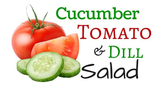 Cucumber tomato dill salad