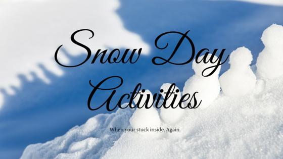 Fun snow day activities