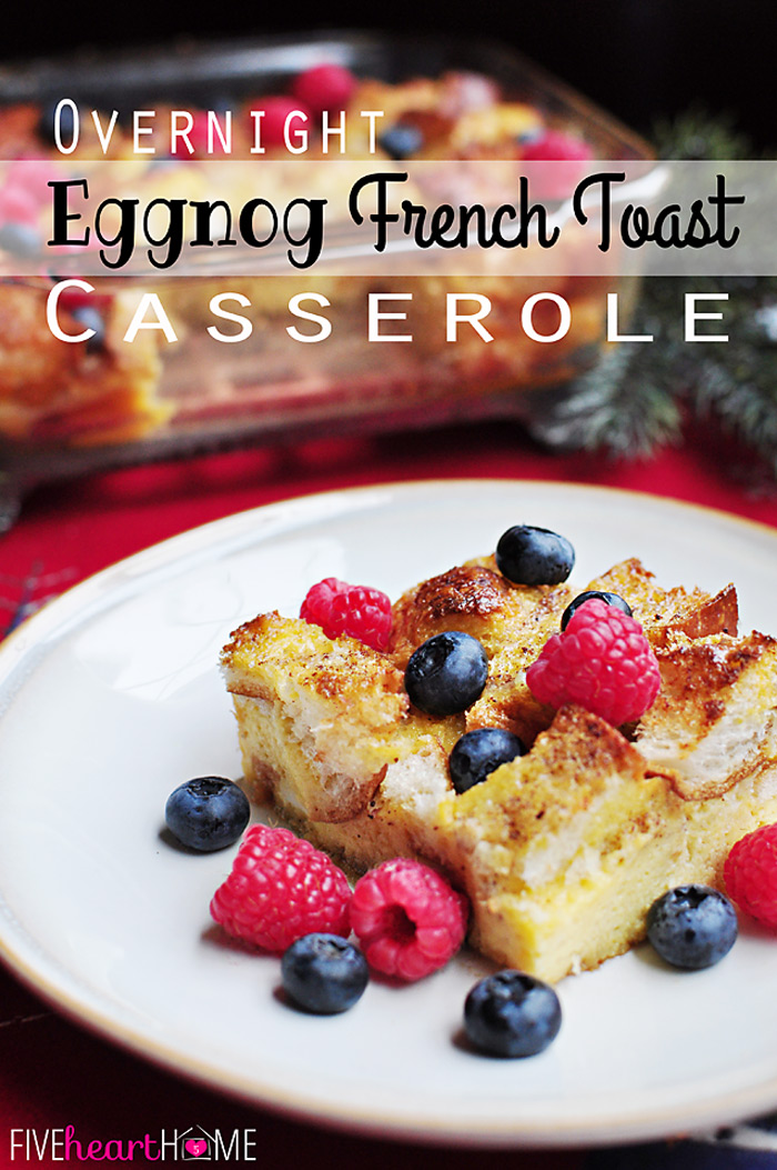 Overnight-Egg-Nog-French-Toast-Casserole-by-Five-Heart-Home_700pxTitle