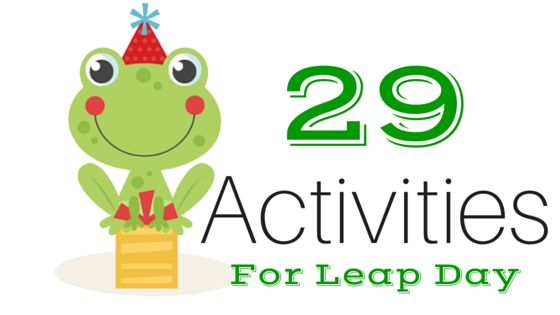29 Activities for leap day