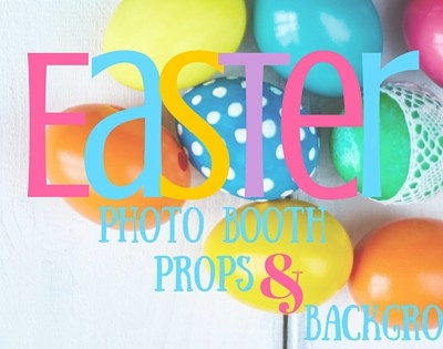 Easter Photo booth props & Backgrounds bunny approved!