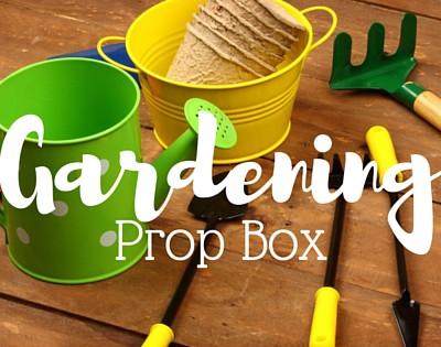 Gardening Prop box for preschoolers