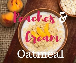 Peaches & Cream mason jar oatmeal