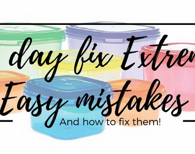 21 day fix extreme mistakes and how to fix them