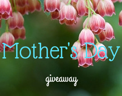 A Mother's Day Giveaway