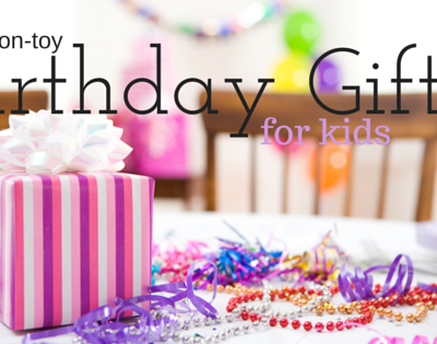 Non toy Birthday Gifts ideas for kids