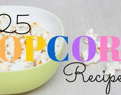 25 Popcorn Recipes perfect for a quiet night in.