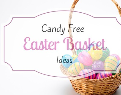 Easter Basket Ideas that are candy free