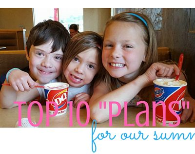 """Top ten """"plans"""" for our summer"""
