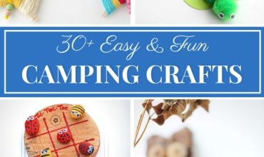 30 Easy and Fun Camping Crafts