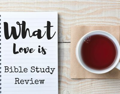 What love is- Kelly Minter Bible Study Review