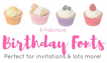 6 fabulous Birthday Fonts