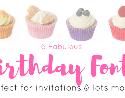 6 fabulous Birthday Fonts