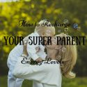 Guest Post- How to recharge your super parent energy levels
