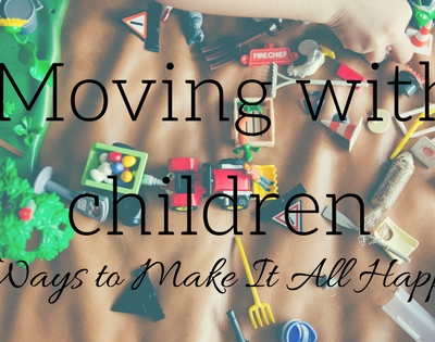 Moving with Children: 4 Ways to Make It All Happen